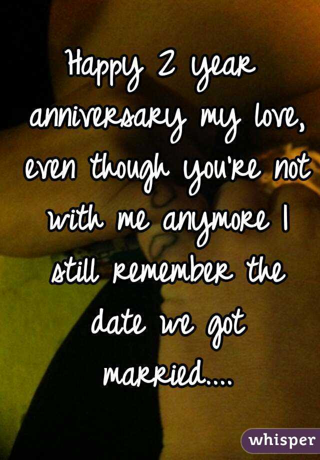 Happy 2 Year Anniversary My Love Even Though Youre Not With Me