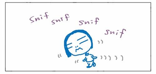 Snif snif snif snif