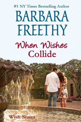 When Wishes Collide (Wish Series #3) by Barbara Freethy