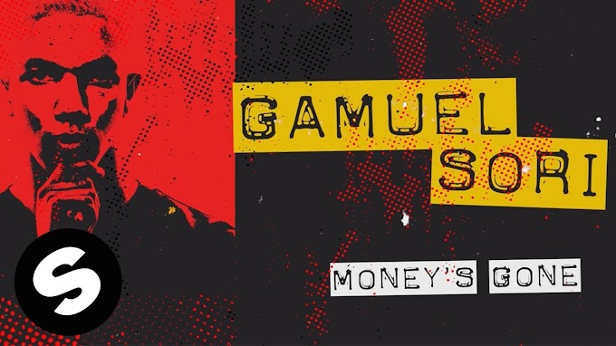 Money Is Gone Lyrics- Gamuel Sori