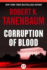 Corruption of Blood by Robert K. Tanenbaum