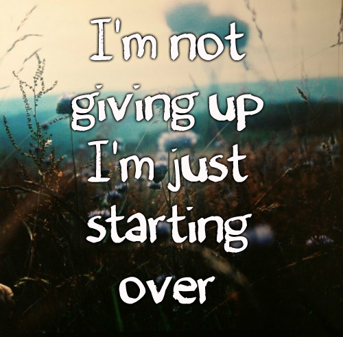 Quotes About Start Over Again 83 Quotes