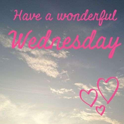 Have A Wonderful Wednesday Goodmorningpicscom