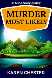 Murder Most Likely by Karen Chester