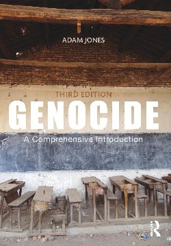"""GENOCIDE: A COMPREHENSIVE INTRODUCTION"" - THIRD EDITION - BY ADAM JONES"