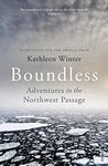 Boundless: Tracing Land and Dream in a New Northwest Passage