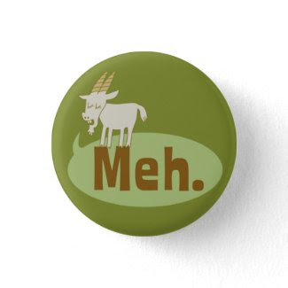 Meh (said the goat) Funny Flair Pinback Button button