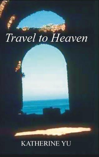 Travel to Heaven by Katherine (Chun Chai) Yu