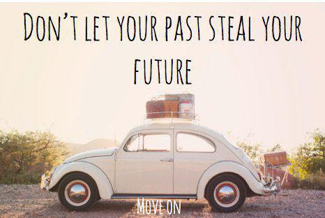Dont Let Your Past Steal Your Future Quote Picture