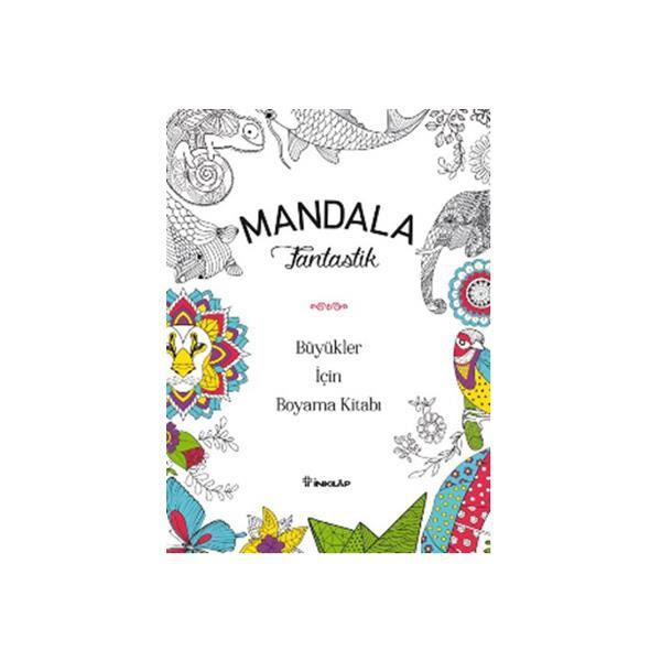 Kitap Mandala Fantastik Büyükler Için Boyama Kitabı Inkılap