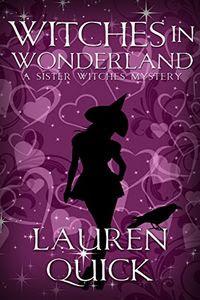Witches in Wonderland by Lauren Quick