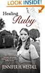 Healing Ruby: A Novel (Volume 1)