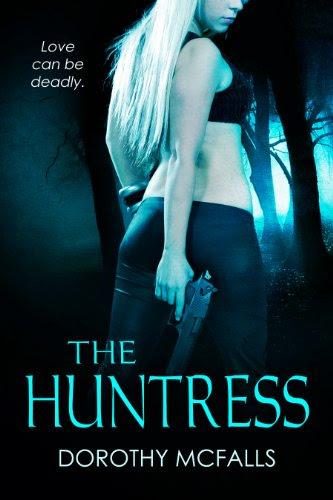 The Huntress: full-length sexy romantic suspense by Dorothy McFalls