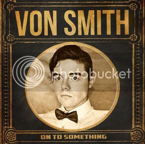 Von Smith - On To Something photo VonSmithOnToSomethingCOVER_zps49e7e875.jpg