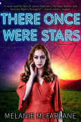 Title: There Once Were Stars, Author: Melanie McFarlane