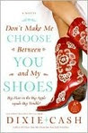 Don't Make Me Choose Between You and My Shoes