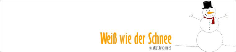 Blog-Event-LIII: Weiß wie der Schnee (Einsendeschluss 15. Februar 2010)