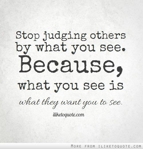 Quotes About Judging People 71 Quotes