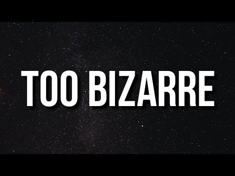 Skrillex, Swae Lee & Siiickbrain - Too Bizarre Lyrics