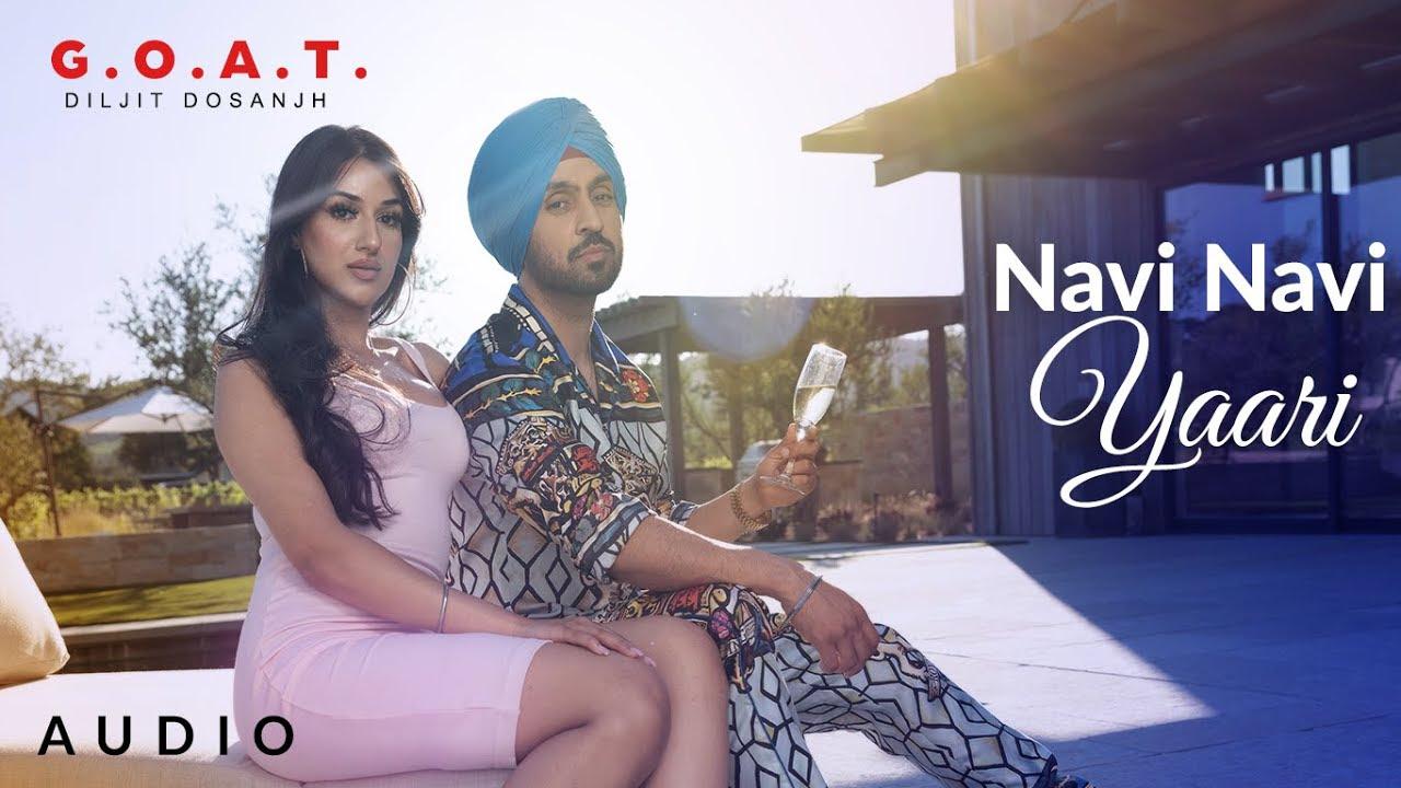 Navi Navi Yaari- Diljit Dosanjh Lyrics (G.O.A.T.)