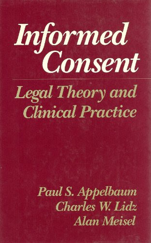Informed Consent Legal Theory And Clinical Practice Paul S Appelbaum Used Books From