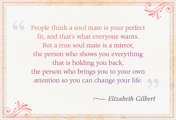 Lovely Elizabeth Gilbert Soul Mate Quote Michigancougarcom