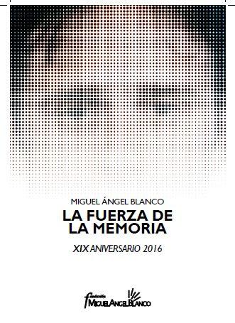 Miguel Angel Blanco - La fuerza de la memoria