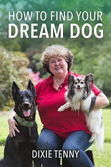 How to Find Your Dream Dog by Dixie Tenny