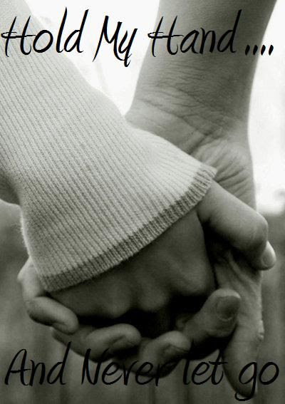 Just Hold My Hand And Never Let Go Pictures Photos And Images For