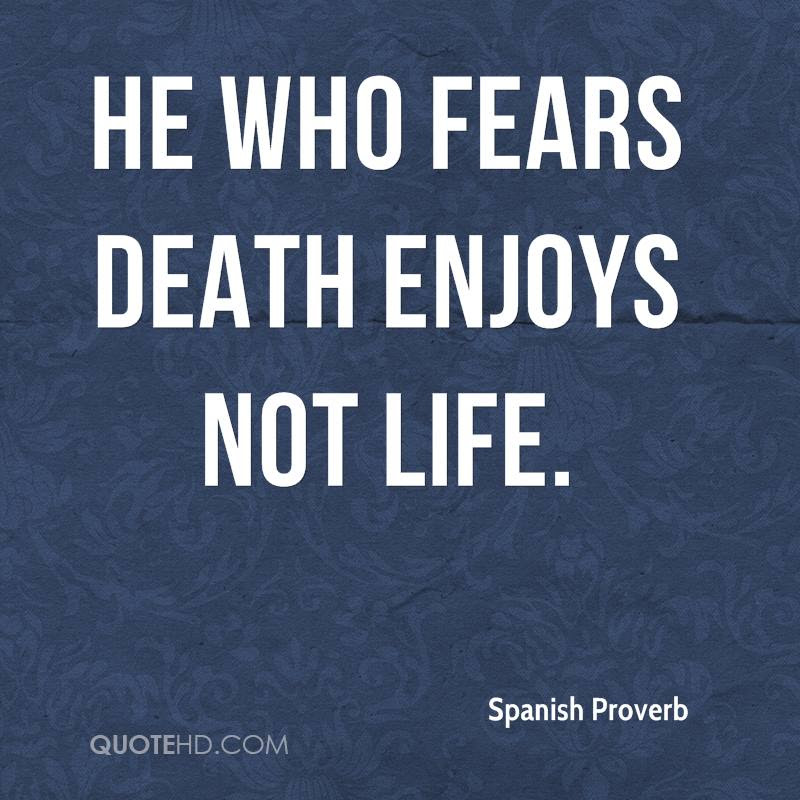 Spanish Proverb Death Quotes Quotehd