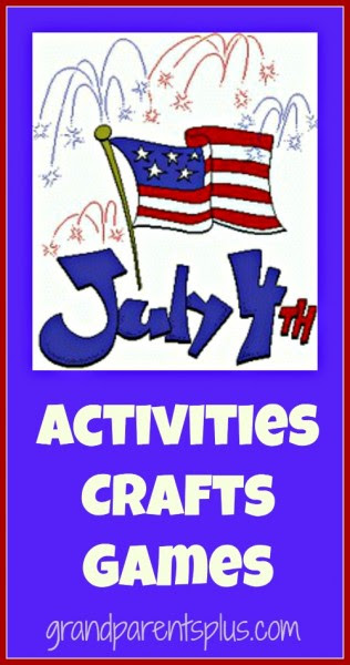 July 4th activities crafts games Grand Parents Plus