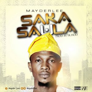 Download Music Mp3:- MayDerlee – Saka Saula