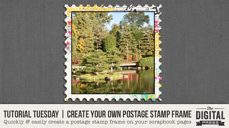 Tutorial Tuesday Create Your Own Postage Stamp Frame The Digital