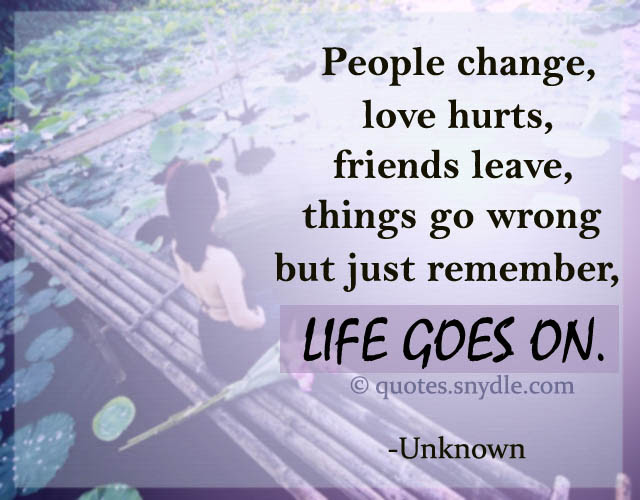 Life Goes On Quotes And Sayings With Picture Quotes And Sayings