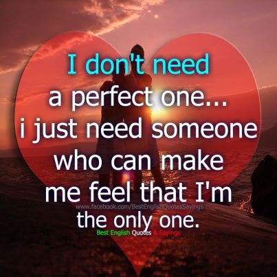 I Dont Need A Perfect One Ijust Need Some One Who Can Make Me