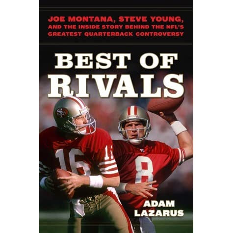 Best of Rivals: Joe Montana, Steve Young, and the Inside Story behind the NFLs Greatest