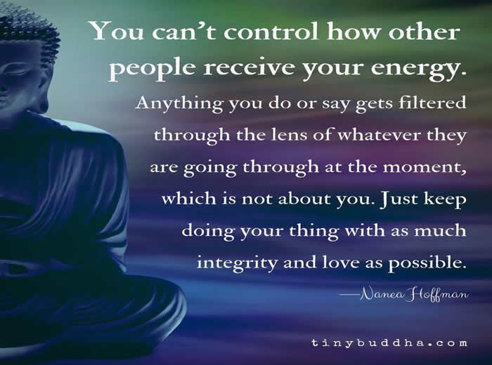 Image result for you can't control how others receive your energy