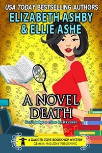 A Novel Death by Elizabeth Ashby and Ellie Ashe