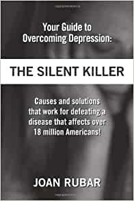 Your Guide To Overcoming Depression: The Silent Killer ...
