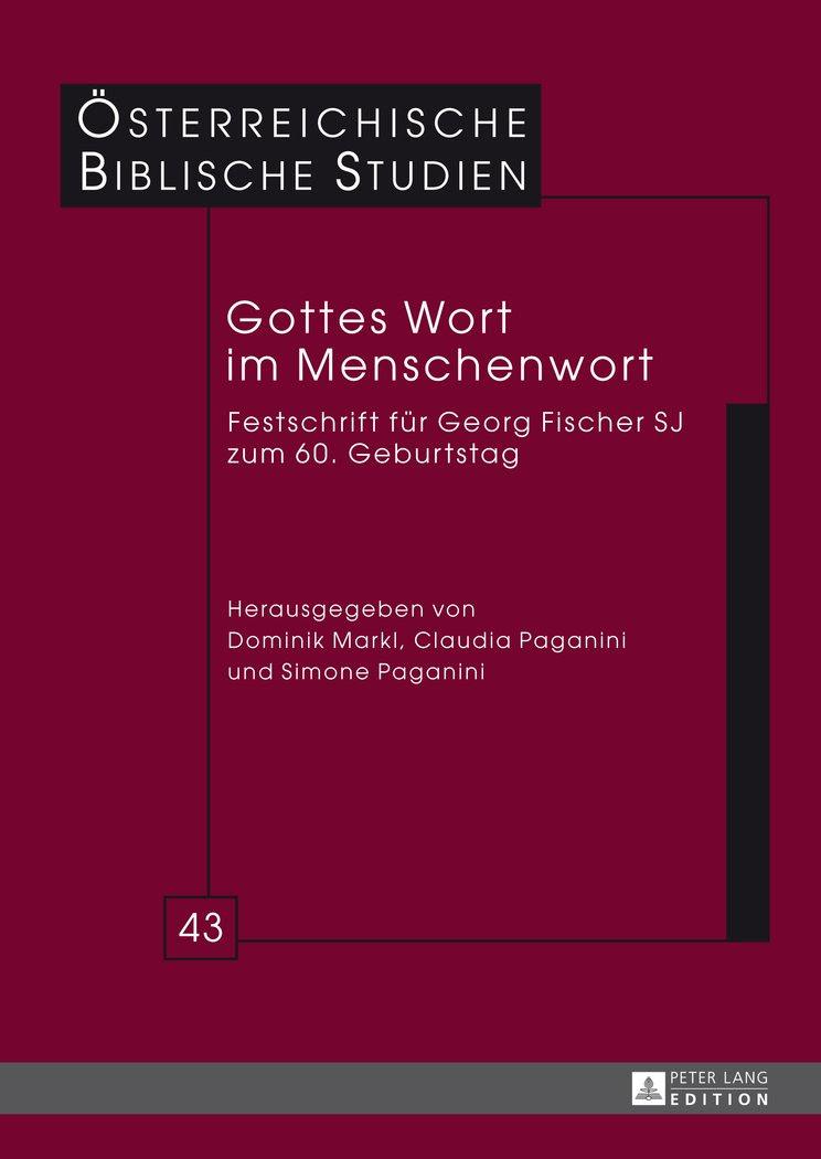 Gottes Wort im Menschenwort: Festschrift für Georg Fischer SJ zum 60. Geburtstag