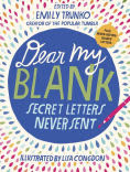 Title: Dear My Blank: Secret Letters Never Sent, Author: Emily Trunko