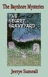 The Bayshore Mysteries: (The Secret Graveyard  #2).