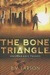 The Bone Triangle by B. V. Larson