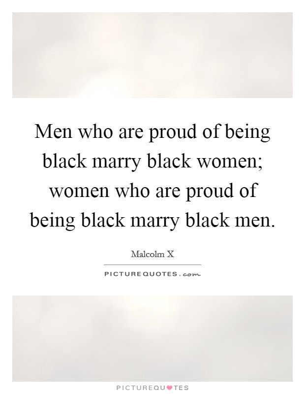 Men Who Are Proud Of Being Black Marry Black Women Women Who