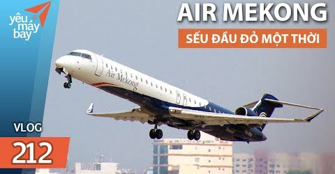 VLOG #212: Trải nghiệm Air Mekong một thời | Yêu Máy Bay