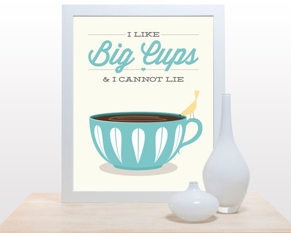 Coffee Tea Print Typography - I like big cups - 11x14 Poster wall art decor kitchen white cup bird light blue aqua eggshell cathrineholm art