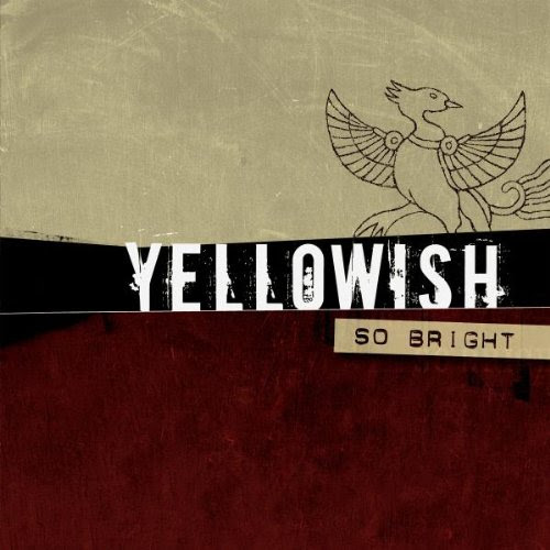 Yellowish - So Bright
