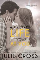 Whatever Life Throws at You by Julie Cross: Book Cover