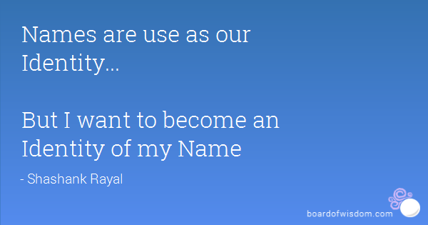 Quotes About Name And Identity 33 Quotes
