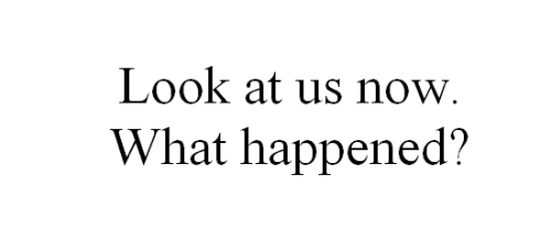 Relate Relatable Look At Us What Happened My Teen Quote